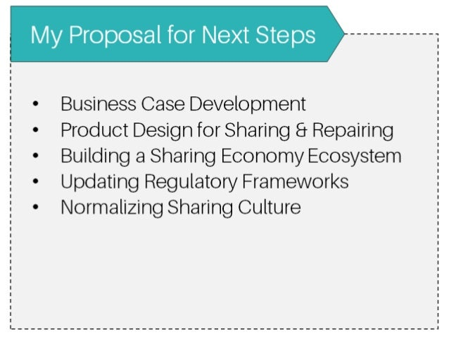 My Proposal for Next Steps ------------ -I  - Business Case Development  - Product Design for Sharing 8 Repairing - Buildi...
