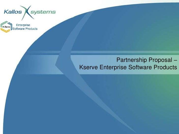 Partnership Proposal – Kserve Enterprise Software Products<br />