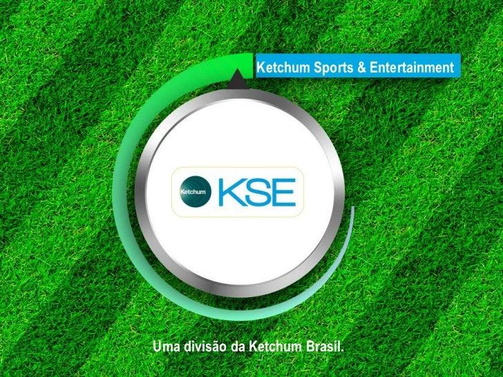 Ketchum Sports & EntertainmentUma divisão da Ketchum Brasil.