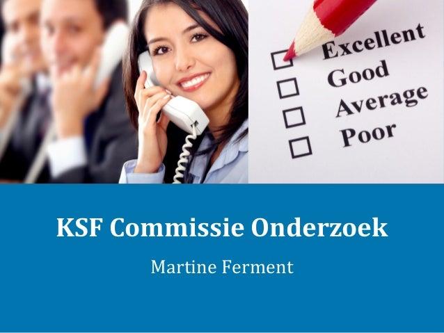 KSF Commissie Onderzoek Martine Ferment
