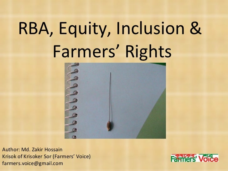 RBA, Equity, Inclusion &  Farmers' Rights Author: Md. Zakir Hossain Krisok of Krisoker Sor (Farmers' Voice)  [email_address]
