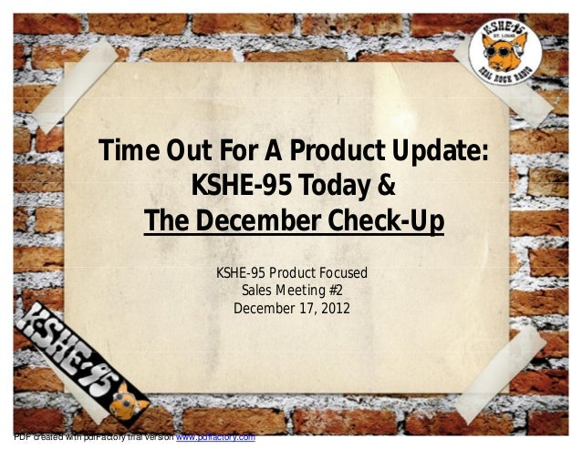 Time Out For A Product Update:                           KSHE-95 Today &                        The December Check-Up     ...