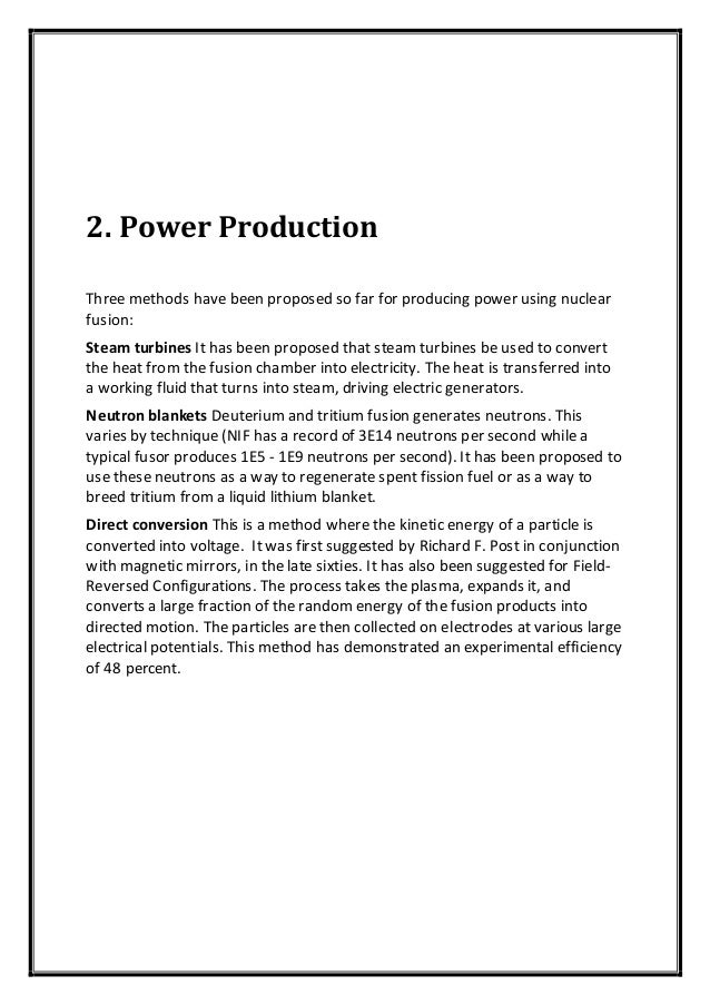 2. Power Production Three methods have been proposed so far for producing power using nuclear fusion: Steam turbines It ha...