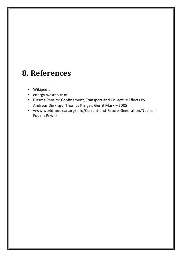 8. References • Wikipedia • energy.wesrch.com • lasma hysics on nement Transport and ollec ve ects By ndreas inklage Thoma...