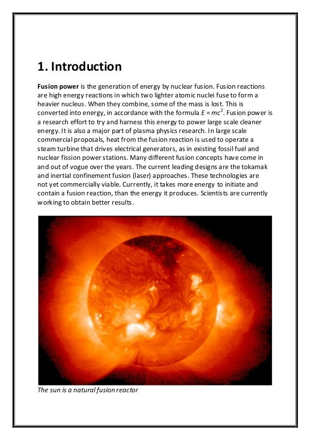 1. Introduction Fusion power is the generation of energy by nuclear fusion. Fusion reactions are high energy reactions in ...
