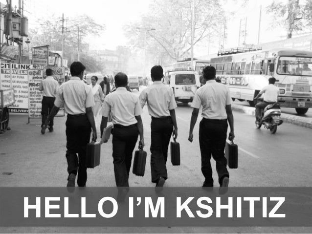 HELLO I'M KSHITIZ