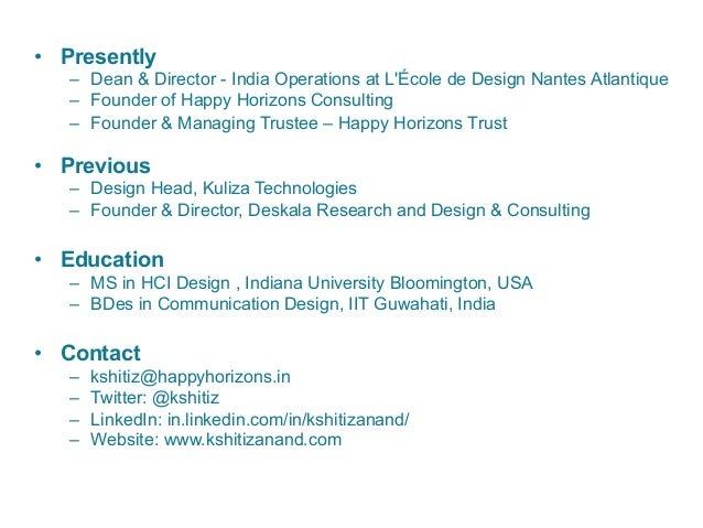 • Presently – Dean & Director - India Operations at L'École de Design Nantes Atlantique – Founder of Happy Horizons Con...