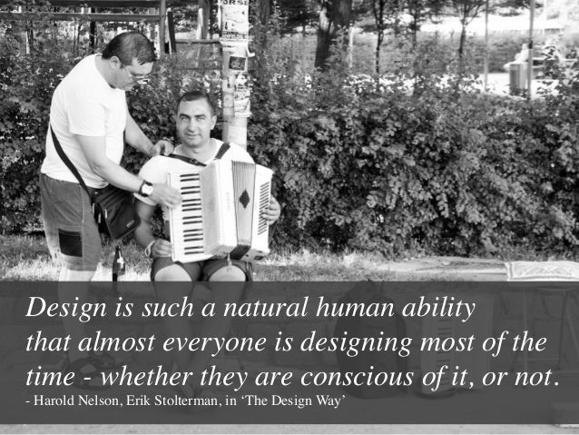 Design is such a natural human ability