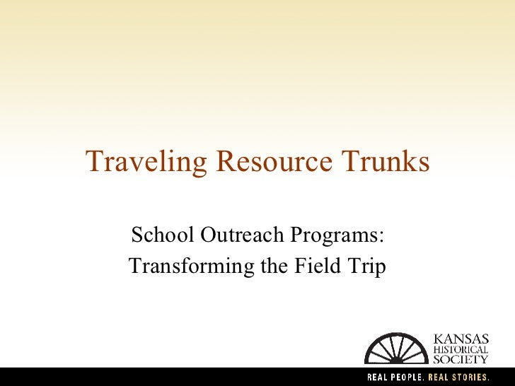 Traveling Resource Trunks School Outreach Programs: Transforming the Field Trip