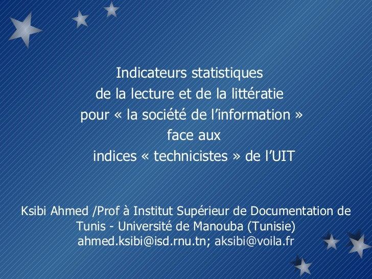 Indicateurs statistiques  de la lecture et de la littératie  pour« la société de l'information »  face aux  indices «tec...