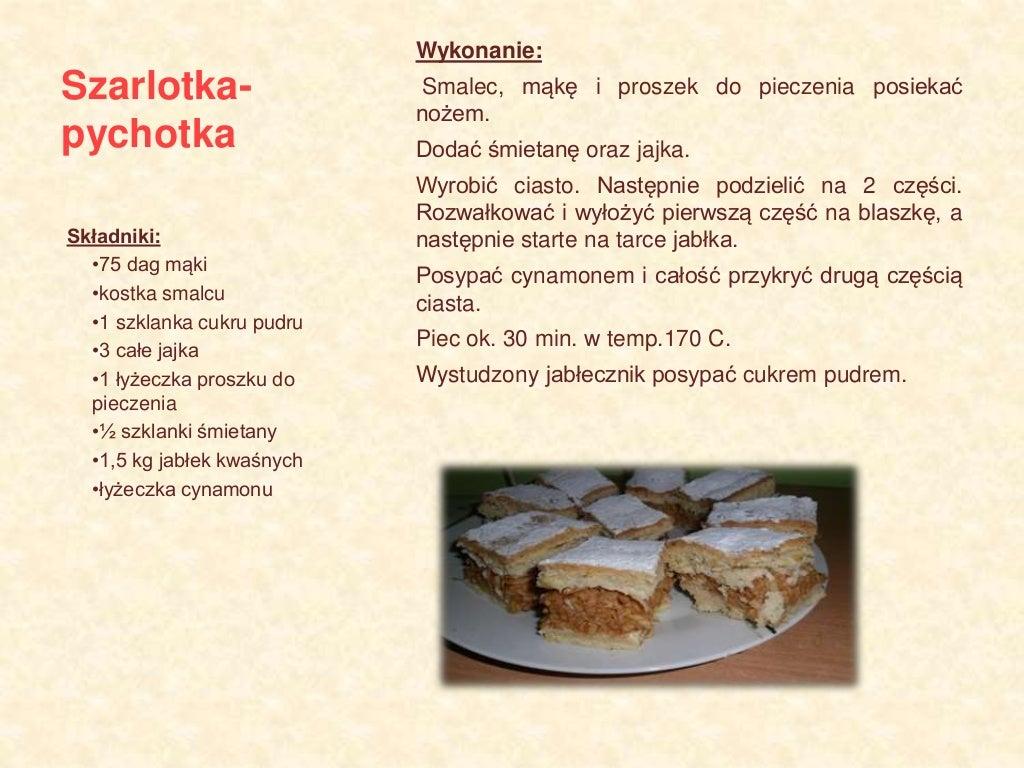 Szarlotka- pychotka Wykonanie: Smalec, mąkę i proszek do pieczenia posiekać nożem. Dodać śmietanę oraz jajka. Wyrobić cias...