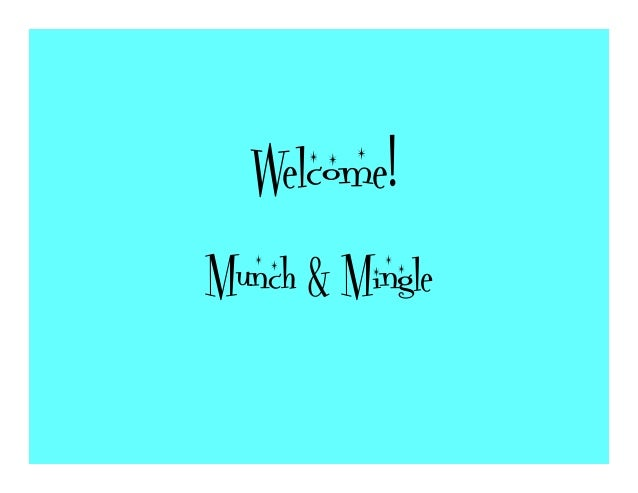 Welcome! Munch & Mingle