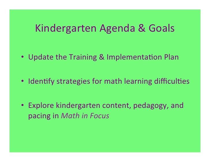 Kindergarten Agenda & Goals • Update the Training & Implementa7on Plan • Iden7fy strategies for...