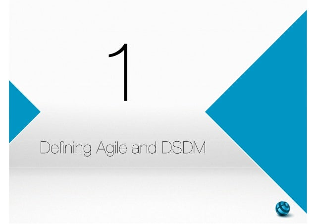 dsdm atern Agile made easy cut through the hype and deploy agile in the way that suits you, whole agile projects or just an agile element within your project.
