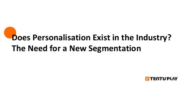 Does Personalisation Exist in the Industry? The Need for a New Segmentation