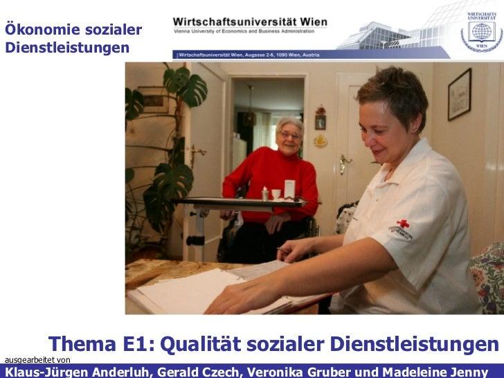 ausgearbeitet von Klaus-Jürgen Anderluh, Gerald Czech, Veronika Gruber und Madeleine Jenny Ökonomie   sozialer   Dienstlei...
