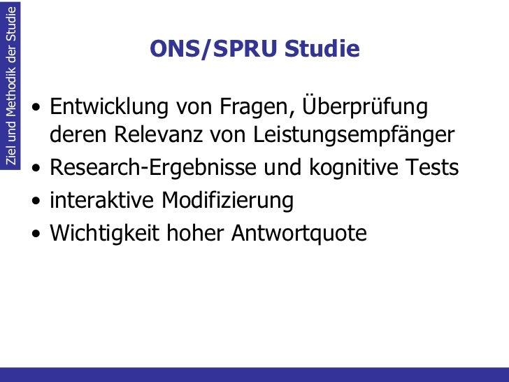 ONS/SPRU Studie <ul><li>Entwicklung von Fragen, Überprüfung deren Relevanz von Leistungsempfänger </li></ul><ul><li>Resear...