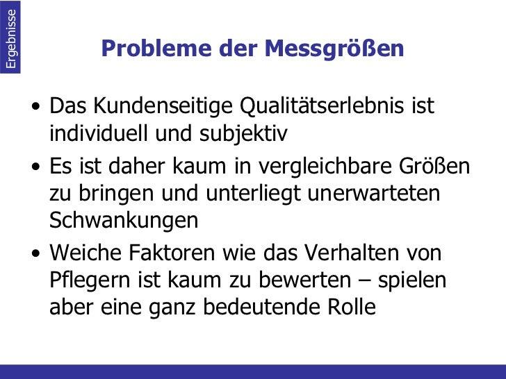 Probleme der Messgrößen <ul><li>Das Kundenseitige Qualitätserlebnis ist individuell und subjektiv </li></ul><ul><li>Es ist...