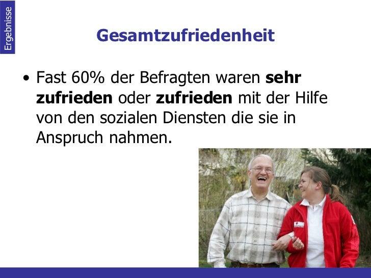 Gesamtzufriedenheit <ul><li>Fast 60% der Befragten waren  sehr zufrieden  oder  zufrieden  mit der Hilfe von den sozialen ...