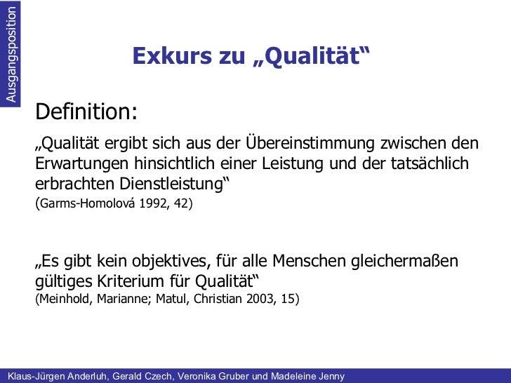 """Exkurs zu """"Qualität"""" Ausgangsposition Klaus-Jürgen Anderluh, Gerald Czech, Veronika Gruber und Madeleine Jenny Definition:..."""