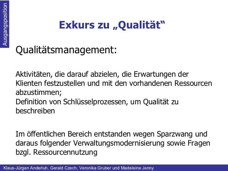 """Exkurs zu """"Qualität"""" Ausgangsposition Klaus-Jürgen Anderluh, Gerald Czech, Veronika Gruber und Madeleine Jenny Qualitätsma..."""