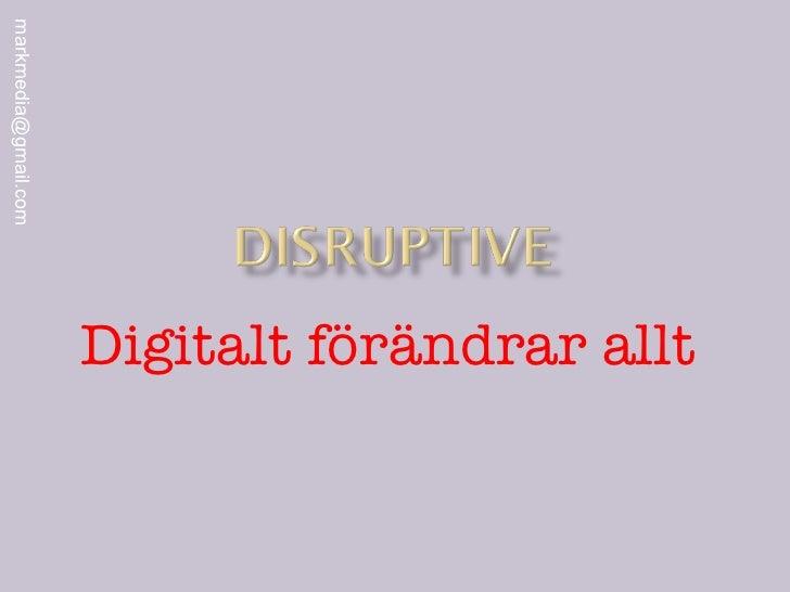 Digitalt  förändrar   allt