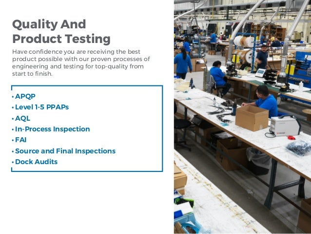 Quality And Product Testing Have confidence you are receiving the best product possible with our proven processes of engin...