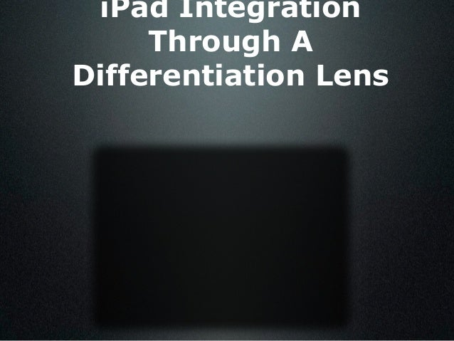 iPad Integration Through A Differentiation Lens