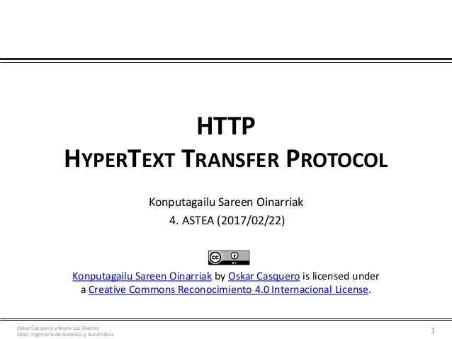 Oskar Casquero y María Luz Álvarez Dpto. Ingeniería de Sistemas y Automática HTTP HYPERTEXT TRANSFER PROTOCOL Konputagailu...