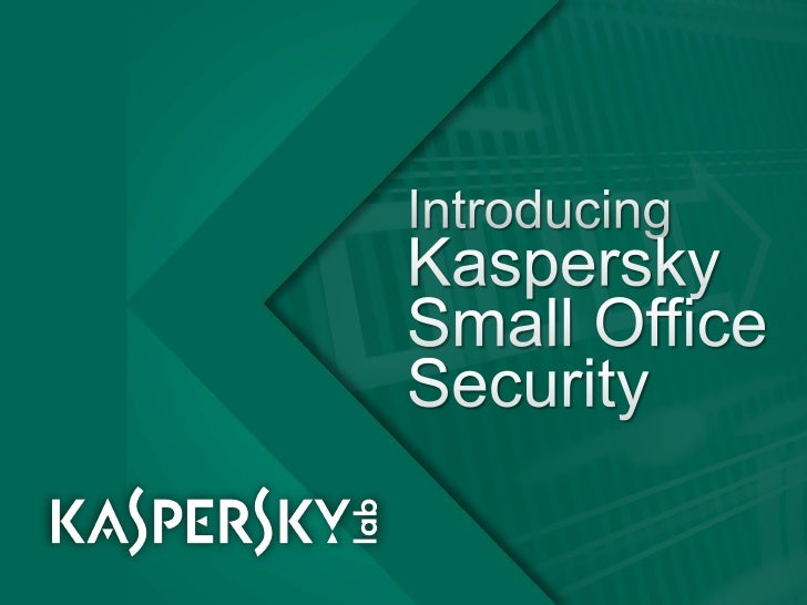 IntroducingKaspersky Small Office Security<br />