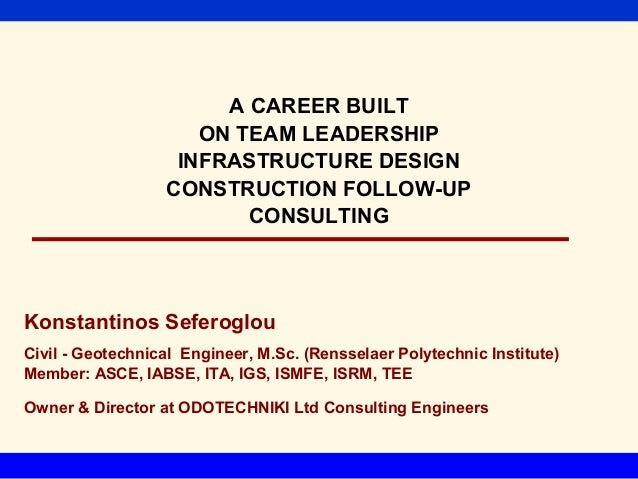 A CAREER BUILT                     ON TEAM LEADERSHIP                   INFRASTRUCTURE DESIGN                  CONSTRUCTIO...