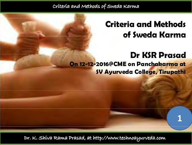 Criteria and Methods of Sweda Karma Criteria and Methods of Sweda Karmaof Sweda Karma Dr KSR PrasadDr KSR Prasad On 12-12-...