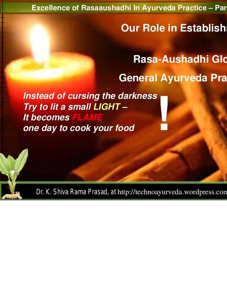 Excellence of Rasaaushadhi In Ayurveda Practice – Part 2                               Our Role in Establishment          ...