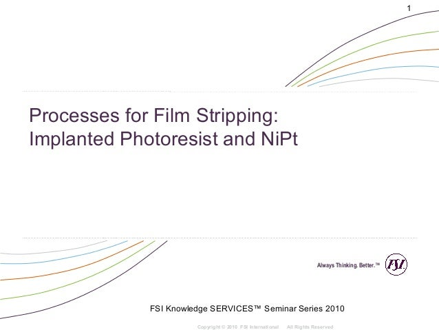 1Processes for Film Stripping:Implanted Photoresist and NiPt                                                              ...