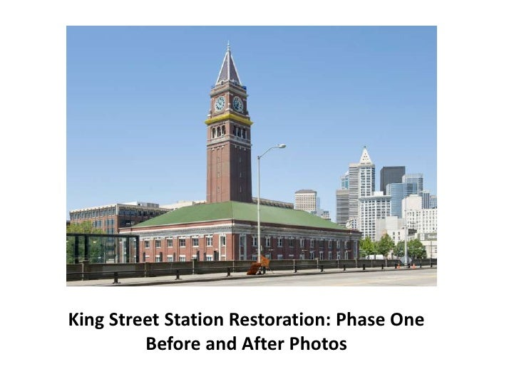 King Street Station Restoration: Phase One<br />Before and After Photos<br />
