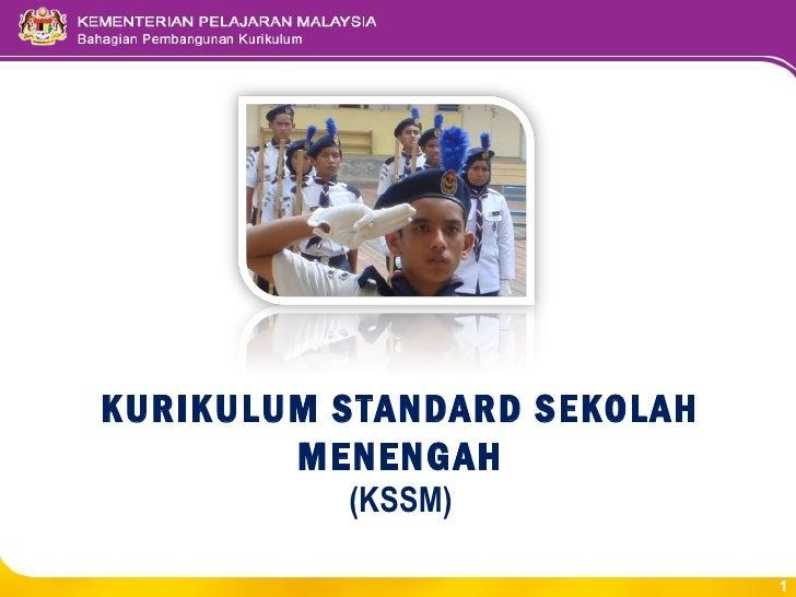 KURIKULUM S TANDARD SEKOLAH        MENENG AH           (KSSM)                              1