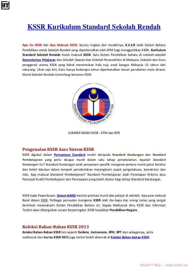 KSSR Kurikulum Standard Sekolah RendahApa itu KSSR dan Apa Maksud KSSR. Secara ringkas dan mudahnya, K.S.S.R ialah Sistem ...