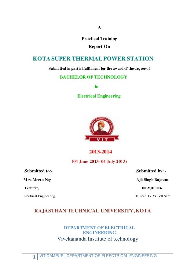 1 VIT CAMPUS , DEPARTMENT OF ELEECTRICAL ENGINEERING A Practical Training Report On KOTA SUPER THERMAL POWER STATION Submi...