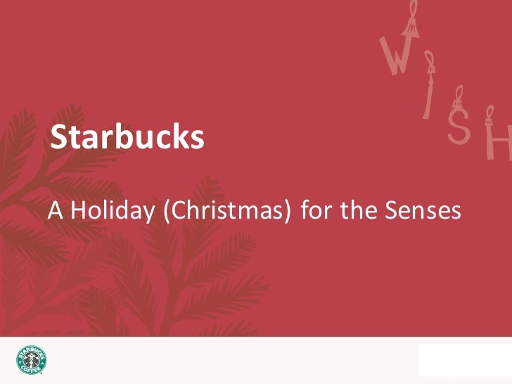 StarbucksA Holiday (Christmas) for the Senses