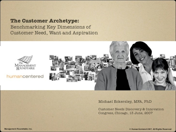 The Customer Archetype:     Benchmarking Key Dimensions of     Customer Need, Want and Aspiration                         ...