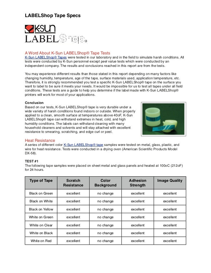LABELShop Tape SpecsA Word About K-Sun LABELShop® Tape TestsK-Sun LABELShop® Tapes were tested in our laboratory and in th...