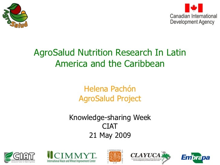 AgroSalud Nutrition Research In Latin     America and the Caribbean             Helena Pachón           AgroSalud Project ...
