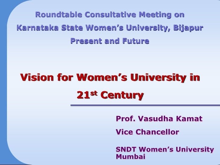 Roundtable Consultative Meeting onKarnataka State Women's University, Bijapur            Present and FutureVision for Wome...