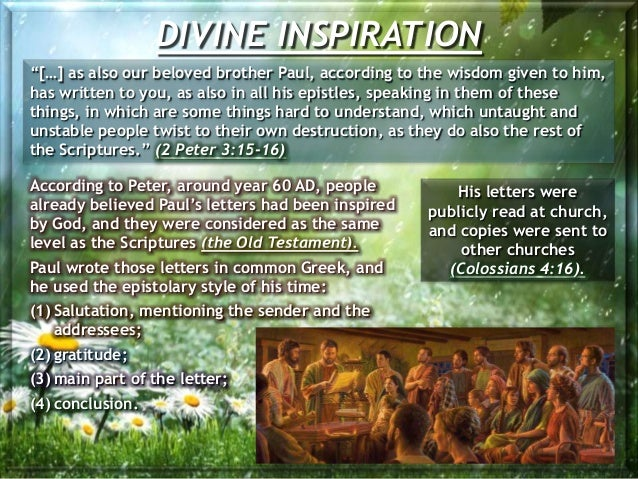 """DIVINE INSPIRATION """"[…] as also our beloved brother Paul, according to the wisdom given to him, has written to you, as als..."""