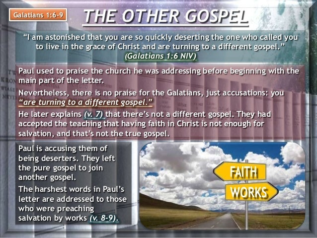"""THE OTHER GOSPEL """"I am astonished that you are so quickly deserting the one who called you to live in the grace of Christ ..."""