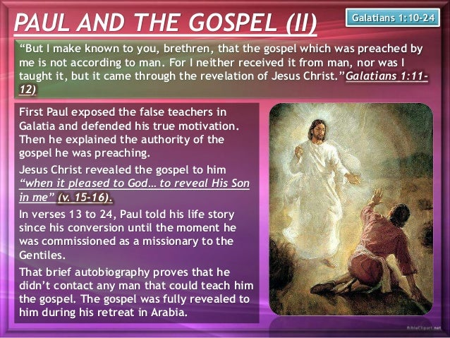"""PAUL AND THE GOSPEL (II) """"But I make known to you, brethren, that the gospel which was preached by me is not according to ..."""