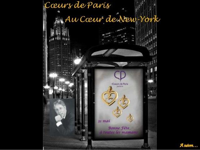 Cœurs de Paris Au Cœur de New-York A suivre…