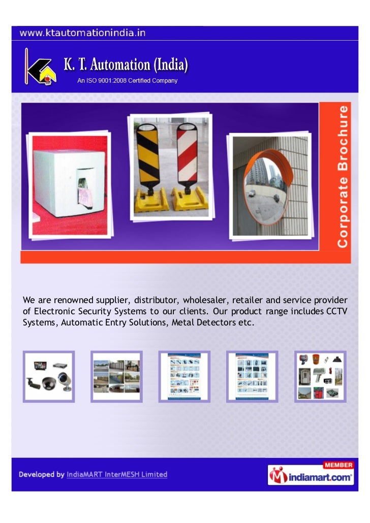 We are renowned supplier, distributor, wholesaler, retailer and service providerof Electronic Security Systems to our clie...