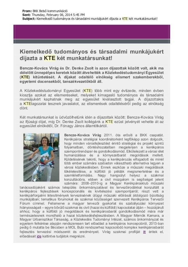 From: BKK Belső kommunikáció Sent: Thursday, February 06, 2014 5:45 PM Subject: Kiemelkedő tudományos és társadalmi munkáj...