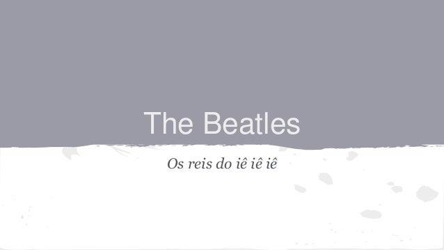 The Beatles Os reis do iê iê iê